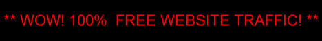 Wow! 100% FREE WEBSITE TRAFFIC! ** Click Here!